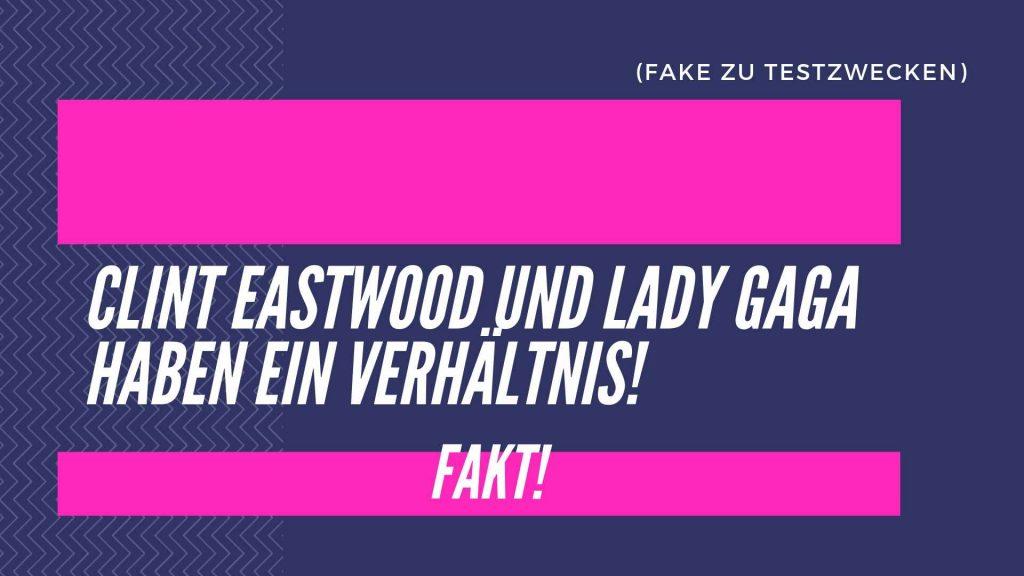Clint Eastwood und Lady Gaga haben ein Verhältnis - Fake zu Testzwecken - Informationsflut - fackelnichtlang.de