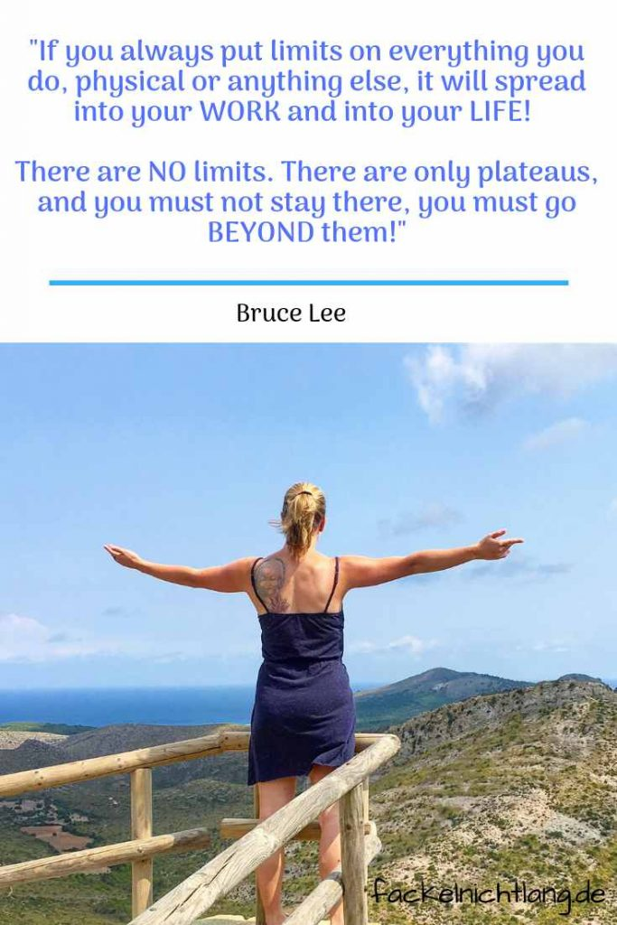 If you always put limits on everything you do - Zitat Bruce Lee - Informationsflut - fackelnichtlang.de
